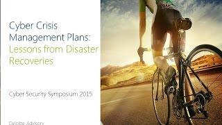 CSS2015: Session 5 Deloitte - Cyber Crisis Management Plans