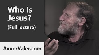 Who Is Jesus? (Full Lecture)