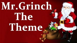 Mr Grinch Theme Song || Christmas Songs and Carols