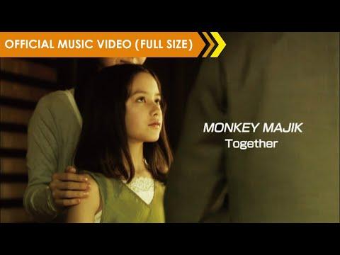 MONKEY MAJIK - Together【Official Music Video】