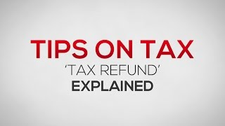 Tax Refund Explained