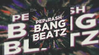 Pep & Rash - Bang Beatz (Extended Mix)