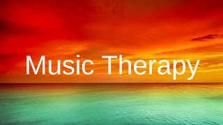 MUSIC THERAPY to Relax Before Sleep: Let go of Stress, tension, anxiety relief