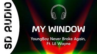 YoungBoy Never Broke Again -My Window (8D AUDIO) feat. Lil Wayne