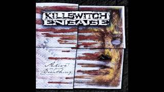 Killswitch Engage - Just Barely Breathing Hq