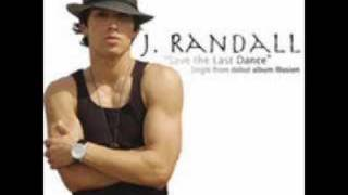 J. Randall - Save The Last Dance