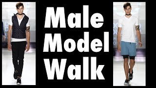 HOW TO WALK WITH CONFIDENCE LIKE A MALE MODEL!