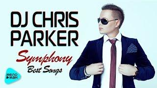 DJ Chris Parker -  Symphony Best Songs