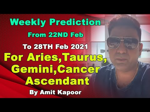 Weekly Prediction From 22ND Feb To 28TH Feb 2021 For Aries, Taurus,Gemini,Cancer Ascendant