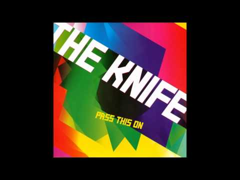 The Knife - Pass This On (Live) Mp3