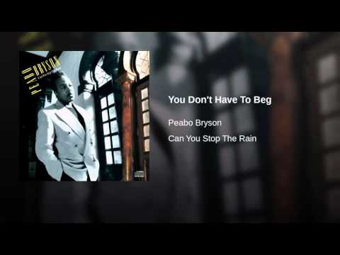 You Don't Have To Beg ~ Peabo Bryson