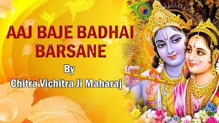 Aaj Baje Badhai Barsane Chitra Vichitra Ji Maharaj