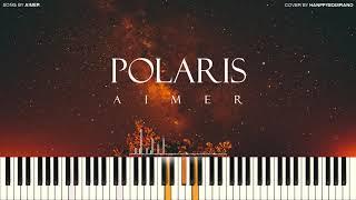 Aimer - Polaris ポラリス [PIANO COVER]