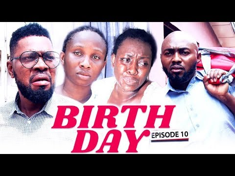 BIRTH DAY (Chapter 10) - LATEST 2019 NIGERIAN NOLLYWOOD MOVIES