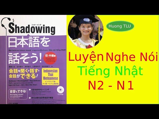 Shadowing N2 - N1 Vietsub | Luyện nghe nói phản xạ giao tiếp tiếng nhật - Phần 3