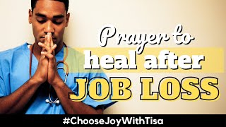 Prayer to Heal after Job Loss | Choose Joy with Tisa | Daily Effective Prayers