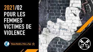La Vidéo du Pape : Pour les femmes victimes de violence