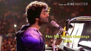 Main Phir Bhi Tumko Chahunga Arijit Singh Live 2017 | Arijit Singh Live 2017 | Soulful Full HD Video
