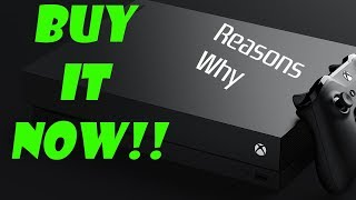 Get an Xbox One X in Holiday 2018 - Reasons Why!