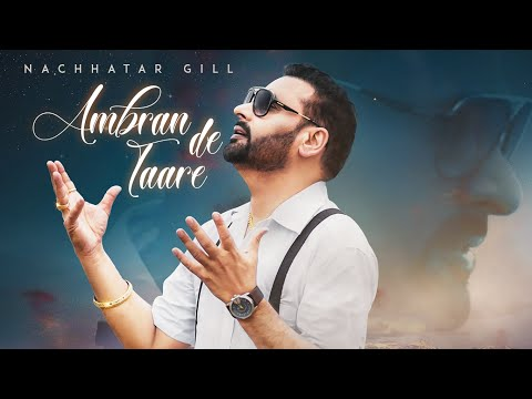 Ambran De Taare: Nachhatar Gill (Full Song) Prabh