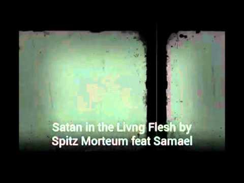 Spitz Ft. Samael-King Cross- Satan In The Living Flesh