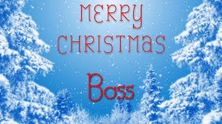Merry Christmas Boss! A special message just for you.