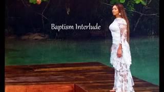 Baptism Interlude   OTRII 2018 (Audio)