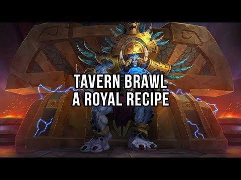 Tavern Brawl - A Royal Recipe