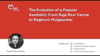 The Evolution of a Popular Aesthetic: From Raja Ravi Varma to Raghuvir Mulgaonkar