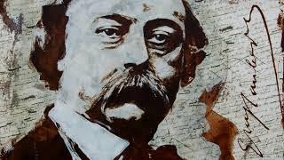 L'art et la vie de Gustave Flaubert (3/4) : Flaubert à travers sa correspondance