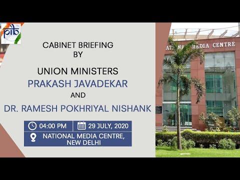 Cabinet Briefing by Union Ministers Prakash Javadekar and Ramesh Pokhriyal Nishank