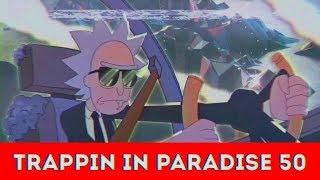 TRAPPIN IN PARADISE  50