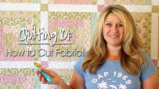 Quilting 101: How to Cut Fabric
