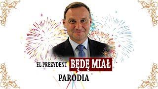 El Prezydent   Będę Miał ( Bella Ciao PARODIA)