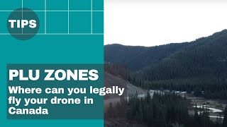 Where can you legally fly your drone 🚁 in Canada | PLU Zones
