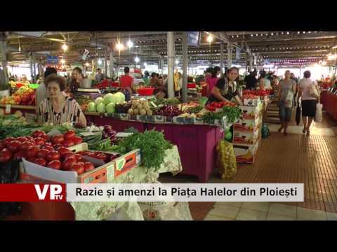 Razie și amenzi la Piața Halelor din Ploiești