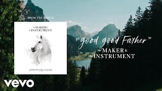 Good Good Father (Audio)