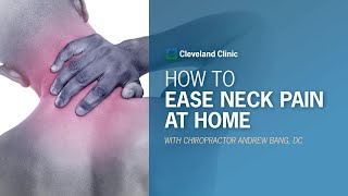 How to Ease Neck Pain at Home