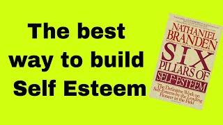 How to Build Self Esteem from Six Pillars of Self Esteem - Nathaniel Brendan