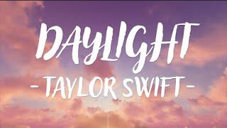 Taylor Swift - Daylight (Lyric Video)