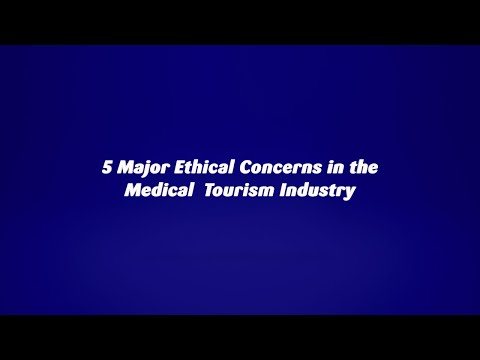 5 Major Ethical Concerns in the Medical Tourism Sector