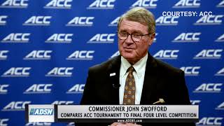 Commissioner Swofford Says ACC Tournament Will Be Like Final Four