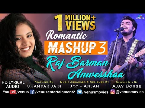 Romantic Mashup - 3   Raj Barman & Anwesshaa   Romantic Bollywood Songs Medley   Lyrical Video/Audio