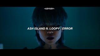 ASH ISLAND ft. LOOPY - 'ERROR' [TÜRKÇE ÇEVİRİ]