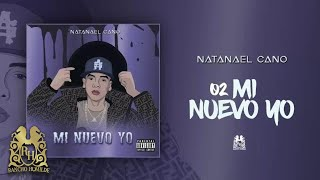 02. Mi Nuevo Yo - Natanael Cano [Official Audio]
