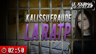 KALISSU FRAUDE LA RATP - Le Journal du Stream #17.2