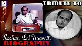 Biography l A Tribute To Roshan Lal Nagrath l Well Known