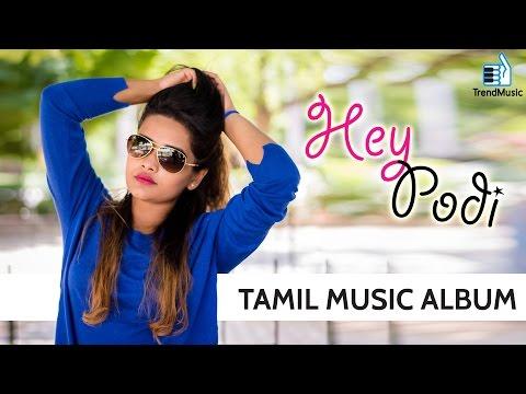 Hey Podi – A Musical Treat | Tamil Album Song