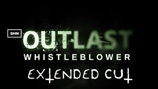 OUTLAST: Whistleblower | SHN Extended Cut Insane |  1080p/60fps Longplay Walkthrough  No Commentary