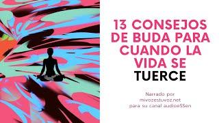 13 CONSEJOS DE BUDA PARA CUANDO LA VIDA SE TUERCE
